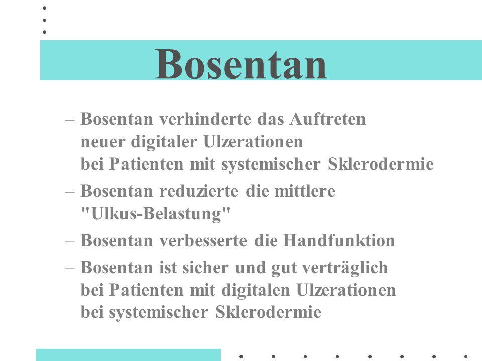 Bosentan –Bosentan verhinderte das Auftreten neuer digitaler Ulzerationen bei Patienten mit systemischer Sklerodermie –Bosentan reduzierte die mittler