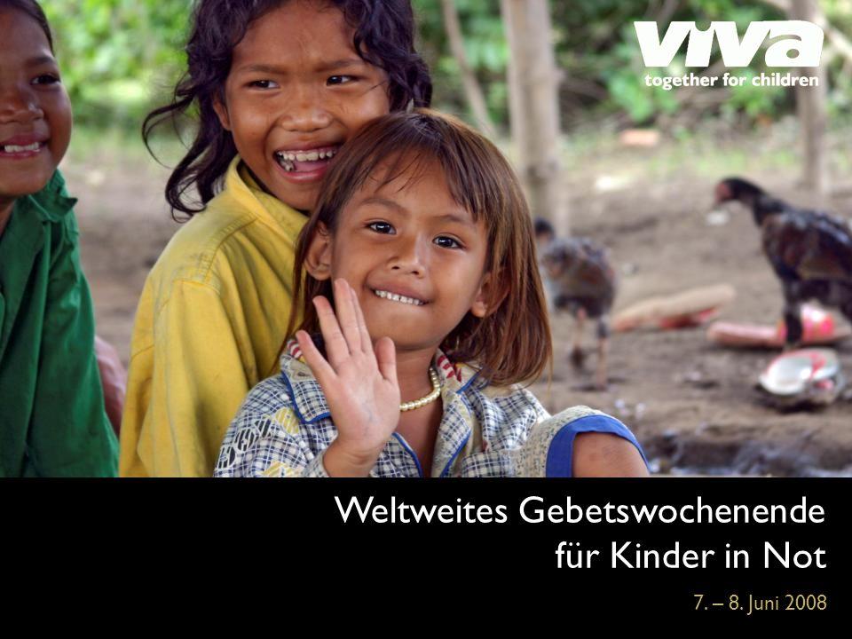 Weltweites Gebetswochenende für Kinder in Not 7. – 8. Juni 2008