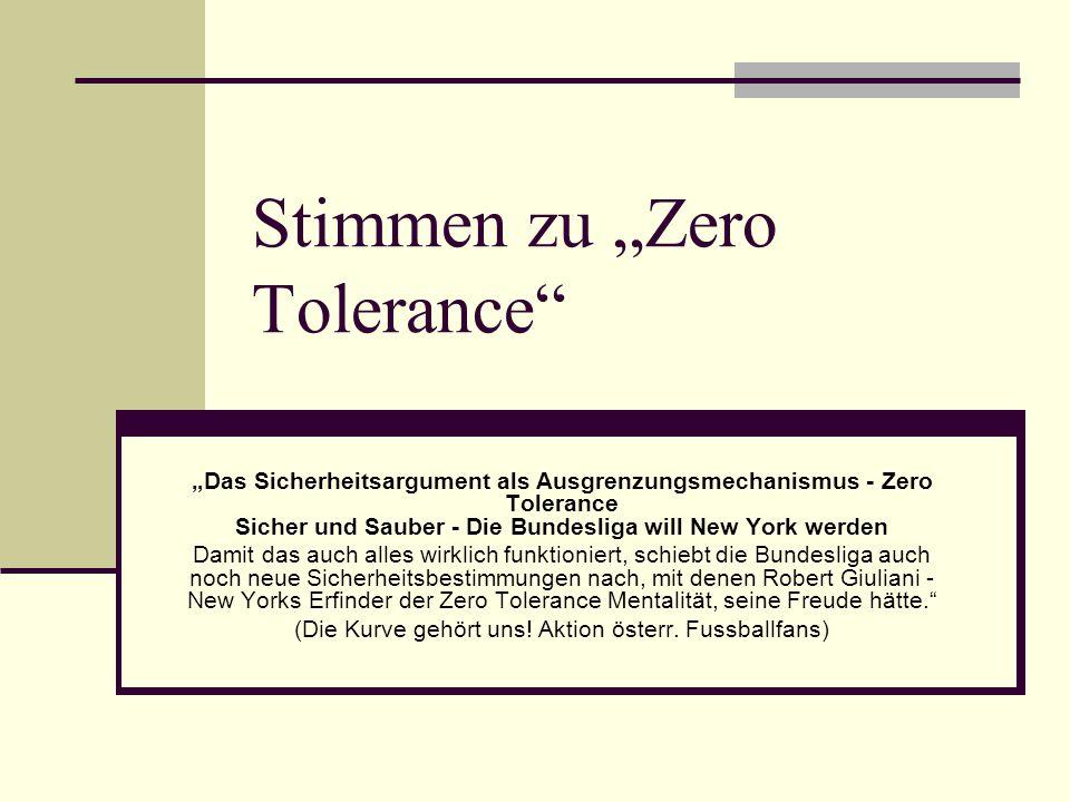 Stimmen zu Zero Tolerance Das Sicherheitsargument als Ausgrenzungsmechanismus - Zero Tolerance Sicher und Sauber - Die Bundesliga will New York werden