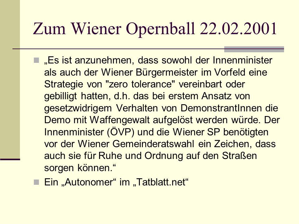 Zum Wiener Opernball 22.02.2001 Es ist anzunehmen, dass sowohl der Innenminister als auch der Wiener Bürgermeister im Vorfeld eine Strategie von