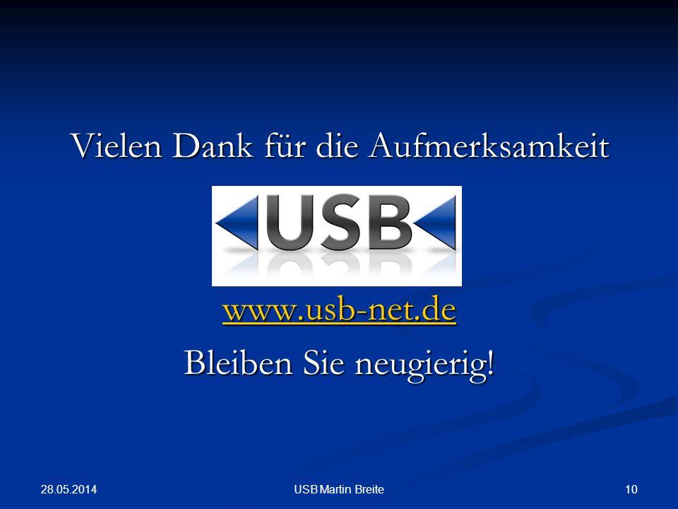 28.05.2014 10USB Martin Breite Vielen Dank für die Aufmerksamkeit www.usb-net.de Bleiben Sie neugierig!