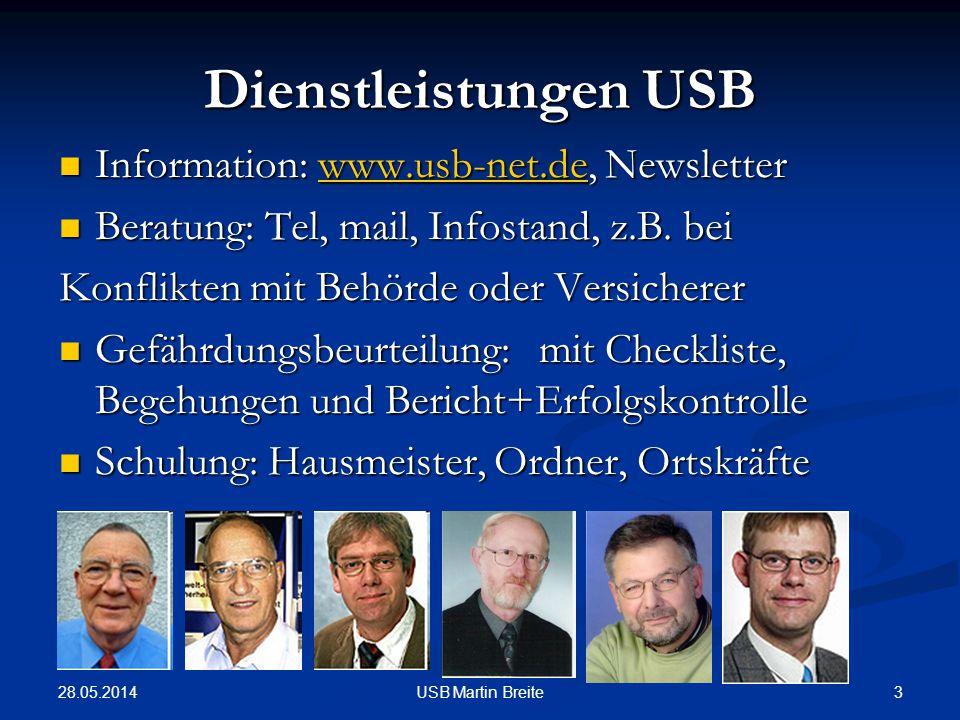 28.05.2014 3USB Martin Breite Dienstleistungen USB Information: www.usb-net.de, Newsletter Information: www.usb-net.de, Newsletterwww.usb-net.de Beratung: Tel, mail, Infostand, z.B.