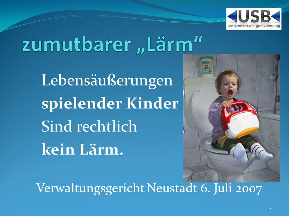 Lebensäußerungen spielender Kinder Sind rechtlich kein Lärm.
