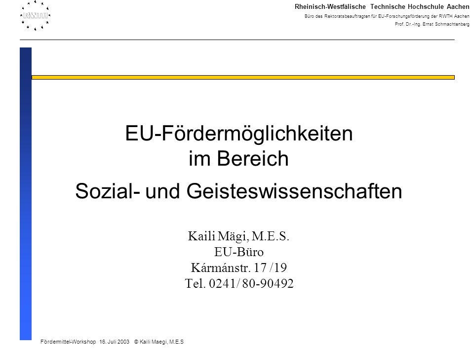 EU-Fördermöglichkeiten im Bereich Sozial- und Geisteswissenschaften Kaili Mägi, M.E.S.