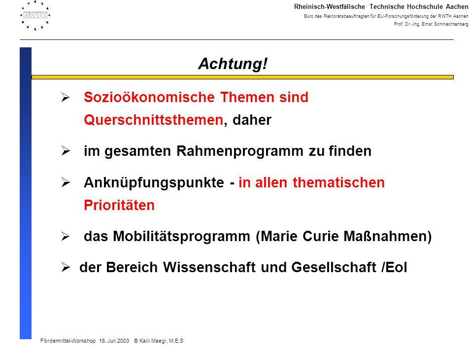 Rheinisch-Westfälische Technische Hochschule Aachen Büro des Rektoratsbeauftragten für EU-Forschungsförderung der RWTH Aachen Prof.