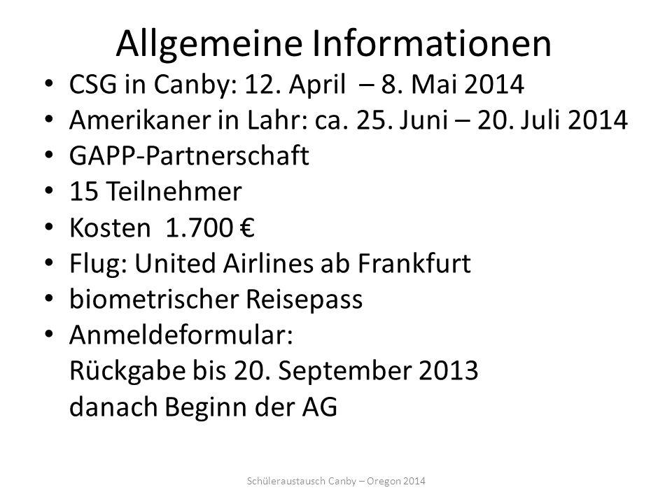 Allgemeine Informationen CSG in Canby: 12. April – 8. Mai 2014 Amerikaner in Lahr: ca. 25. Juni – 20. Juli 2014 GAPP-Partnerschaft 15 Teilnehmer Koste