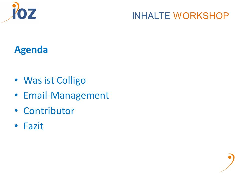 INHALTE WORKSHOP Agenda Was ist Colligo Email-Management Contributor Fazit