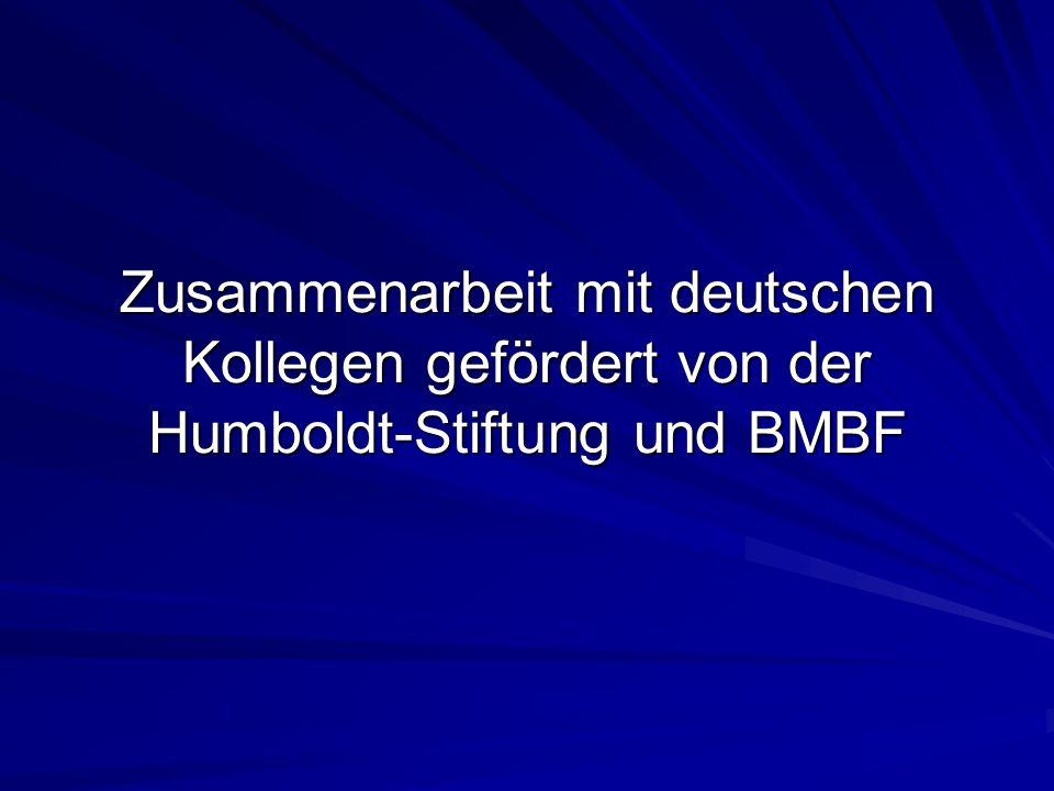 Zusammenarbeit mit deutschen Kollegen gefördert von der Humboldt-Stiftung und BMBF