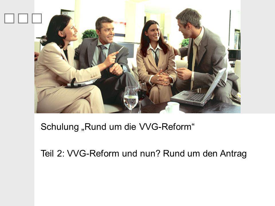 Teil 2: VVG-Reform und nun? Rund um den Antrag Schulung Rund um die VVG-Reform