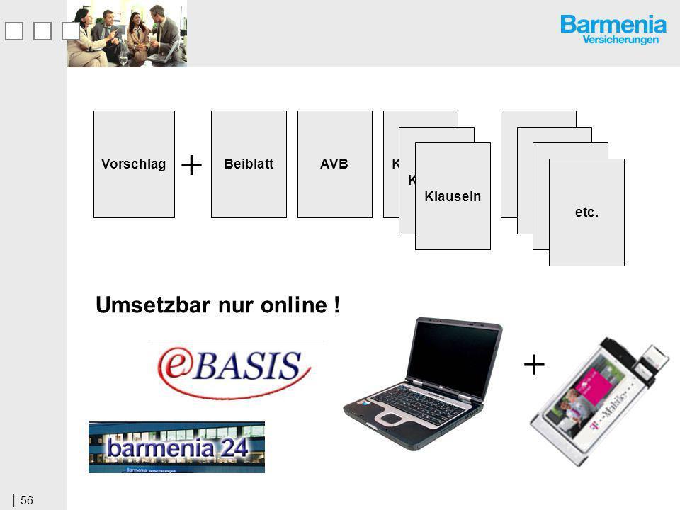 56 VorschlagBeiblattAVB + Klauseln etc. Umsetzbar nur online ! +