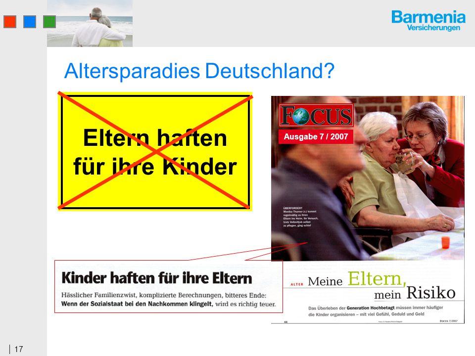 17 Altersparadies Deutschland? Eltern haften für ihre Kinder Ausgabe 7 / 2007