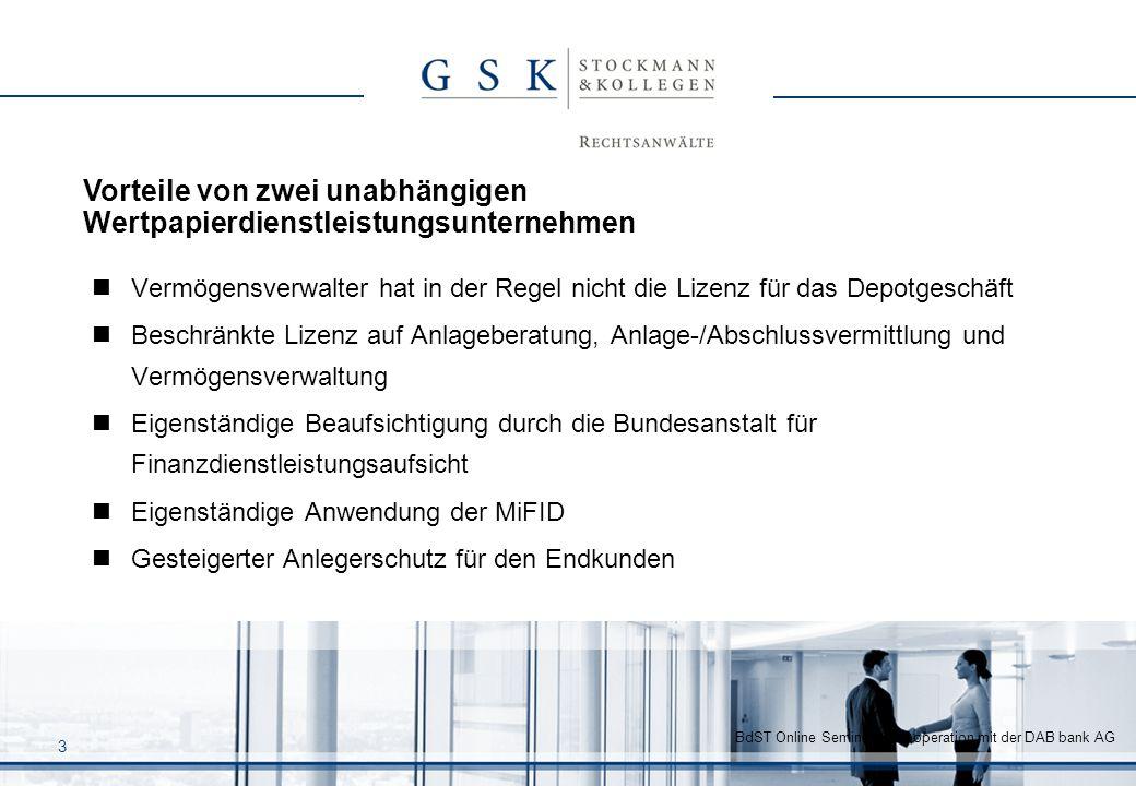 BdST Online Seminar in Kooperation mit der DAB bank AG 3 Vermögensverwalter hat in der Regel nicht die Lizenz für das Depotgeschäft Beschränkte Lizenz
