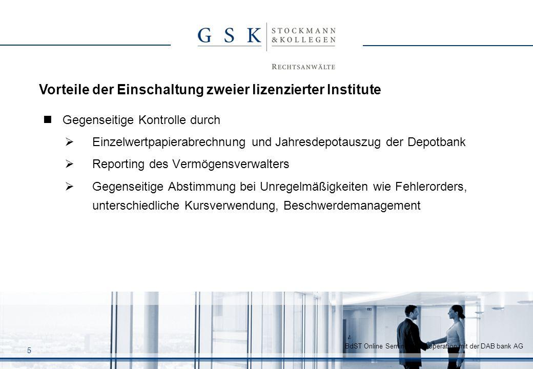 BdST Online Seminar in Kooperation mit der DAB bank AG 5 Gegenseitige Kontrolle durch Einzelwertpapierabrechnung und Jahresdepotauszug der Depotbank R