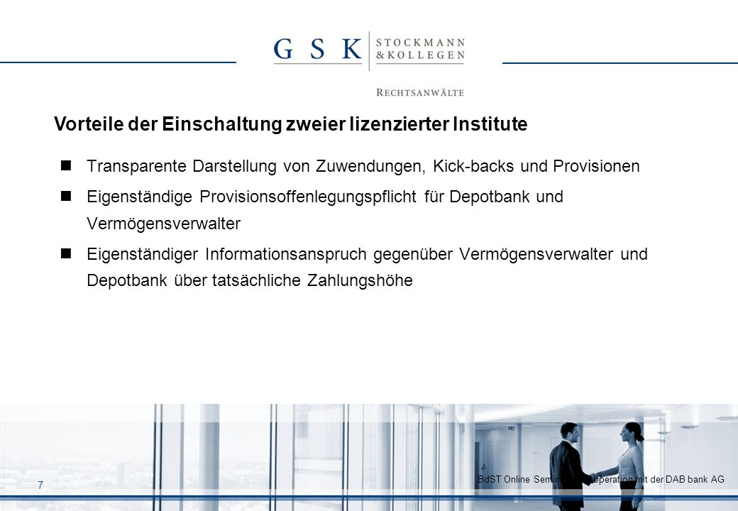 BdST Online Seminar in Kooperation mit der DAB bank AG 8 Unabhängiges Pricing Dienstleistung Vermögensverwaltung und Wertpapierabrechnung werden transparent getrennt Keine Quersubventionierung durch Verrechnungspreise (z.