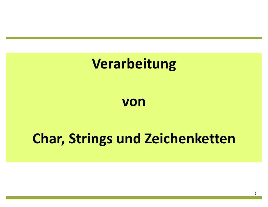 Verarbeitung von Char, Strings und Zeichenketten 2