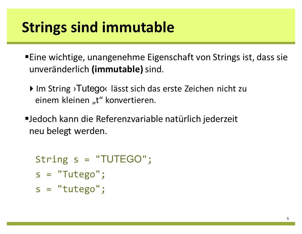 Strings sind immutable 5 s =