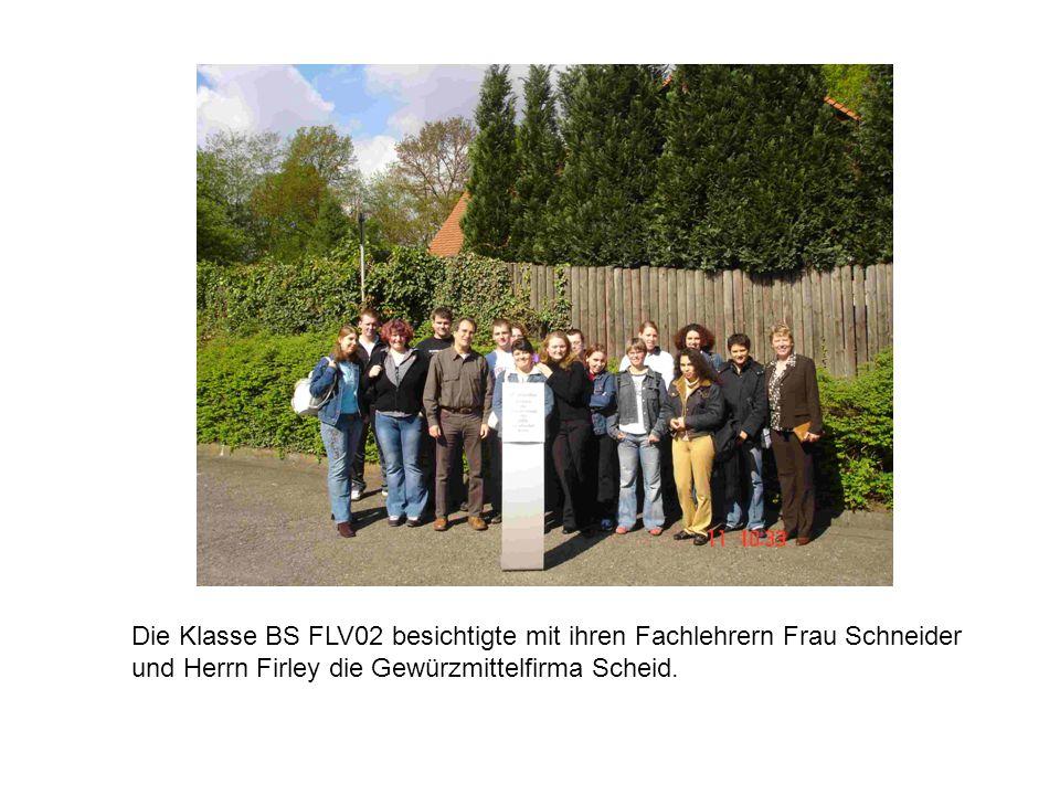 Die Klasse BS FLV02 besichtigte mit ihren Fachlehrern Frau Schneider und Herrn Firley die Gewürzmittelfirma Scheid.