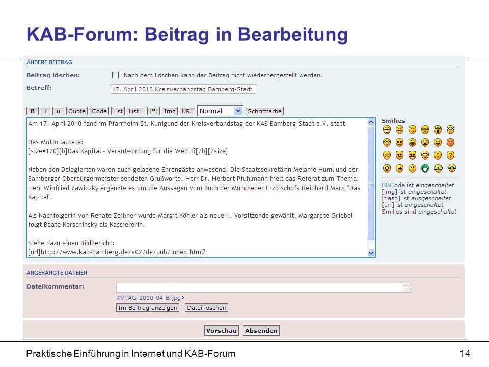 Praktische Einführung in Internet und KAB-Forum14 KAB-Forum: Beitrag in Bearbeitung
