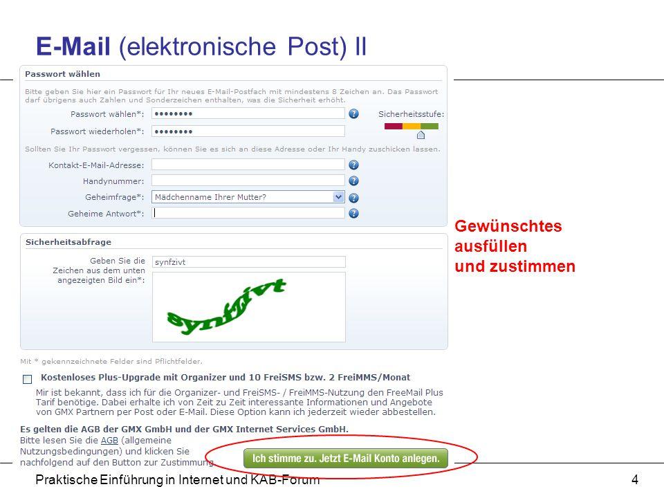 Praktische Einführung in Internet und KAB-Forum5 E-Mail (elektronische Post) III xxxxx