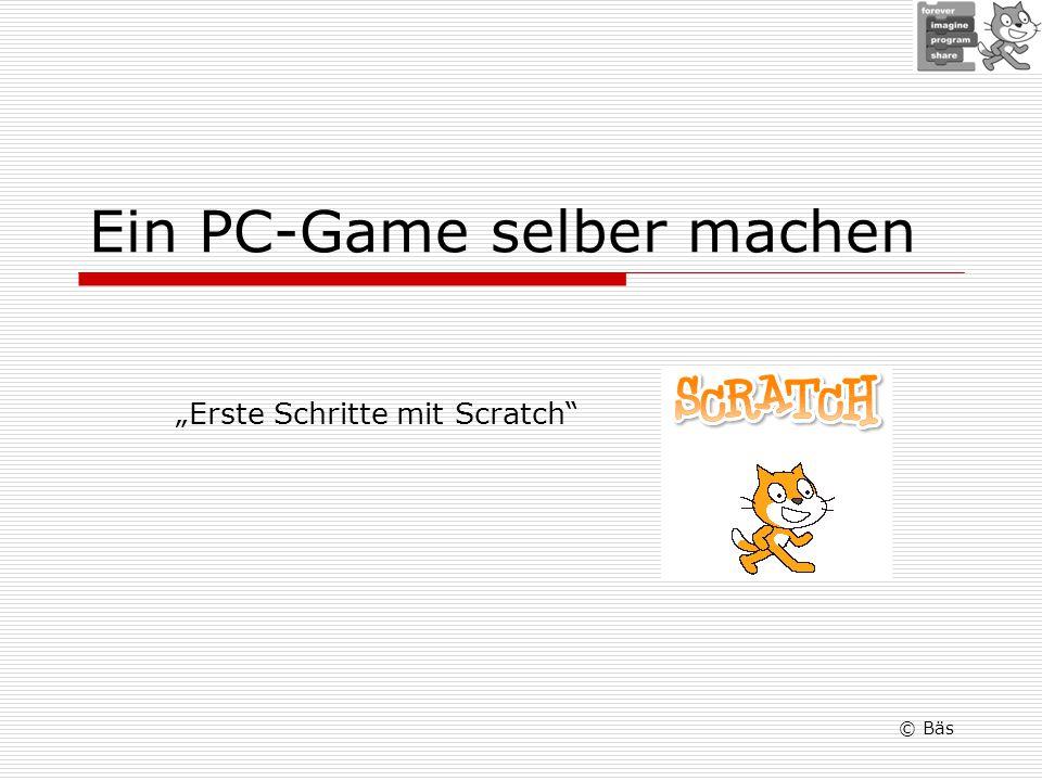 Ein PC-Game selber machen Erste Schritte mit Scratch © Bäs