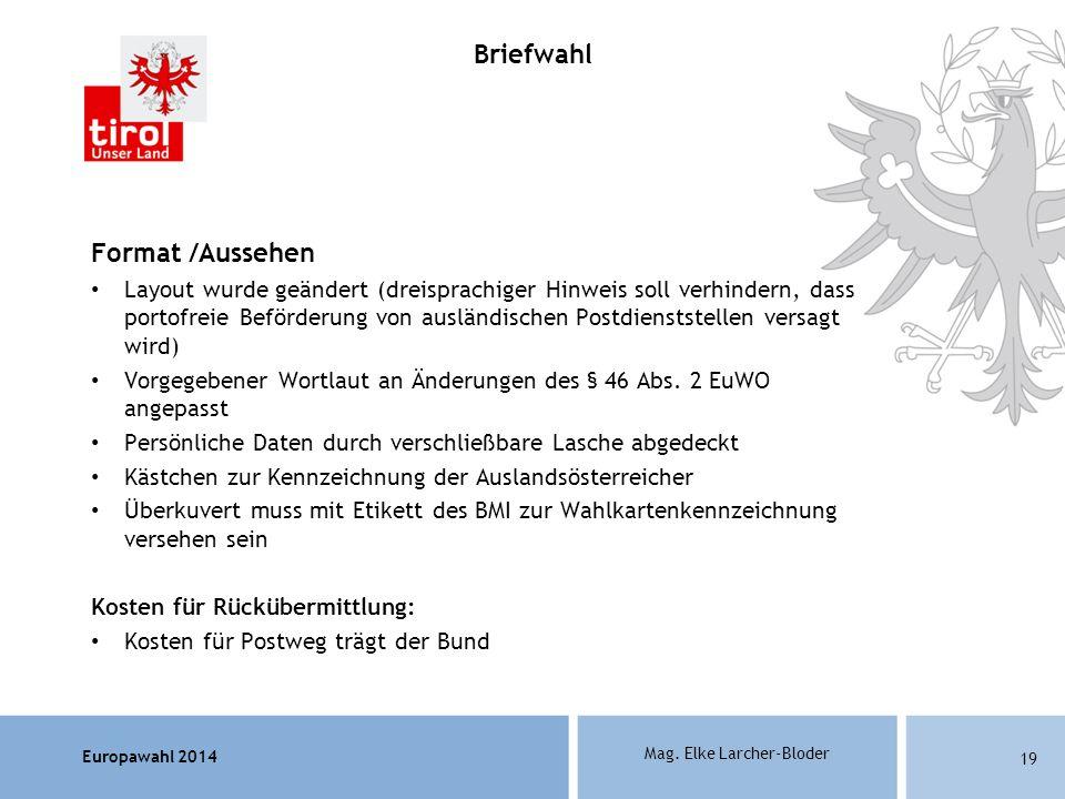 Europawahl 2014 Mag. Elke Larcher-Bloder Format /Aussehen Layout wurde geändert (dreisprachiger Hinweis soll verhindern, dass portofreie Beförderung v