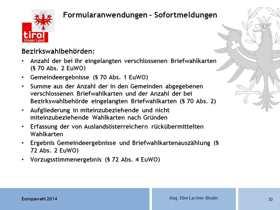 Europawahl 2014 Mag. Elke Larcher-Bloder Bezirkswahlbehörden: Anzahl der bei ihr eingelangten verschlossenen Briefwahlkarten (§ 70 Abs. 2 EuWO) Gemein
