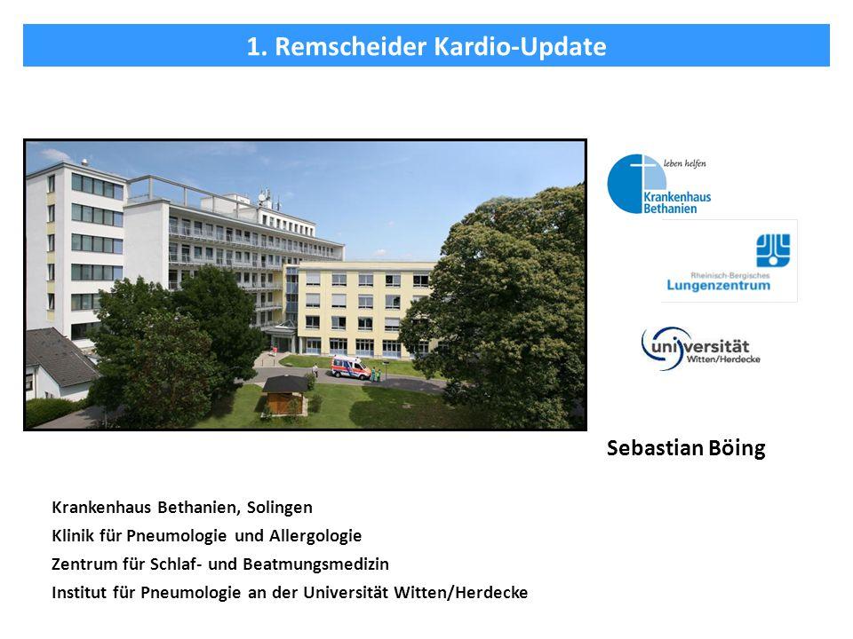 1. Remscheider Kardio-Update Sebastian Böing Krankenhaus Bethanien, Solingen Klinik für Pneumologie und Allergologie Zentrum für Schlaf- und Beatmungs