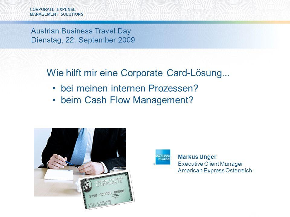 CORPORATE EXPENSE MANAGEMENT SOLUTIONS Wie hilft mir eine Corporate Card-Lösung...