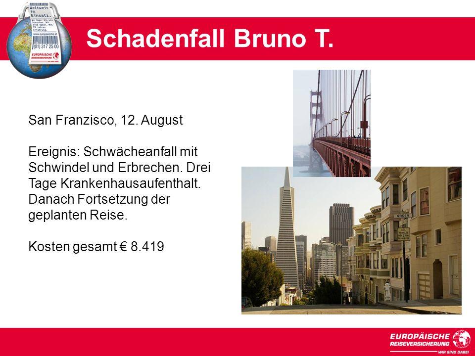 Schadenfall Bruno T.San Franzisco, 12.