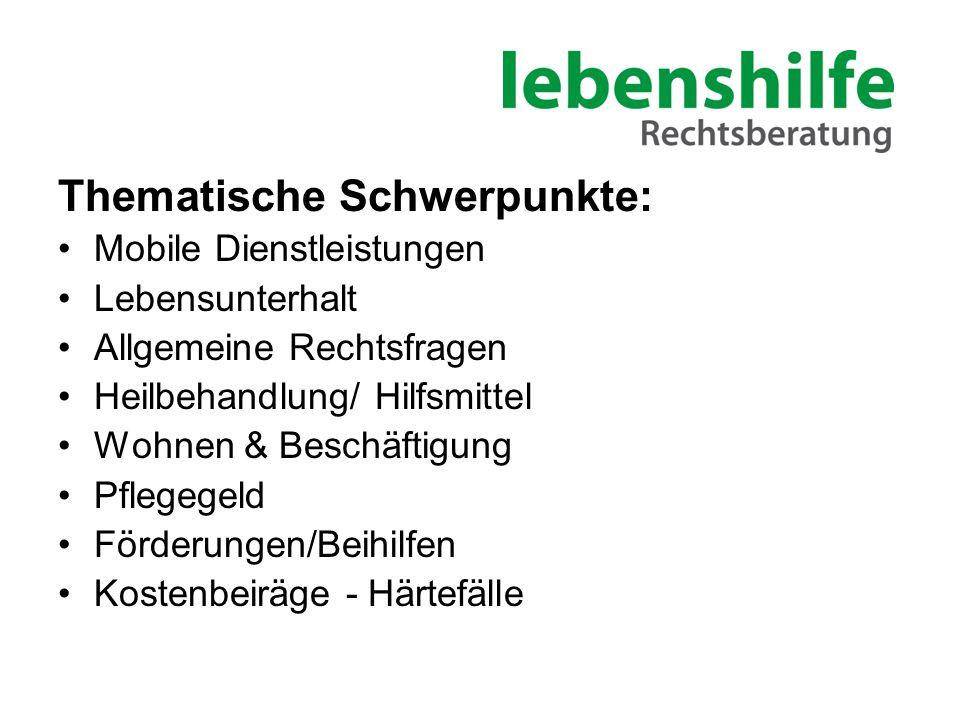 Thematische Schwerpunkte: Mobile Dienstleistungen Lebensunterhalt Allgemeine Rechtsfragen Heilbehandlung/ Hilfsmittel Wohnen & Beschäftigung Pflegegel