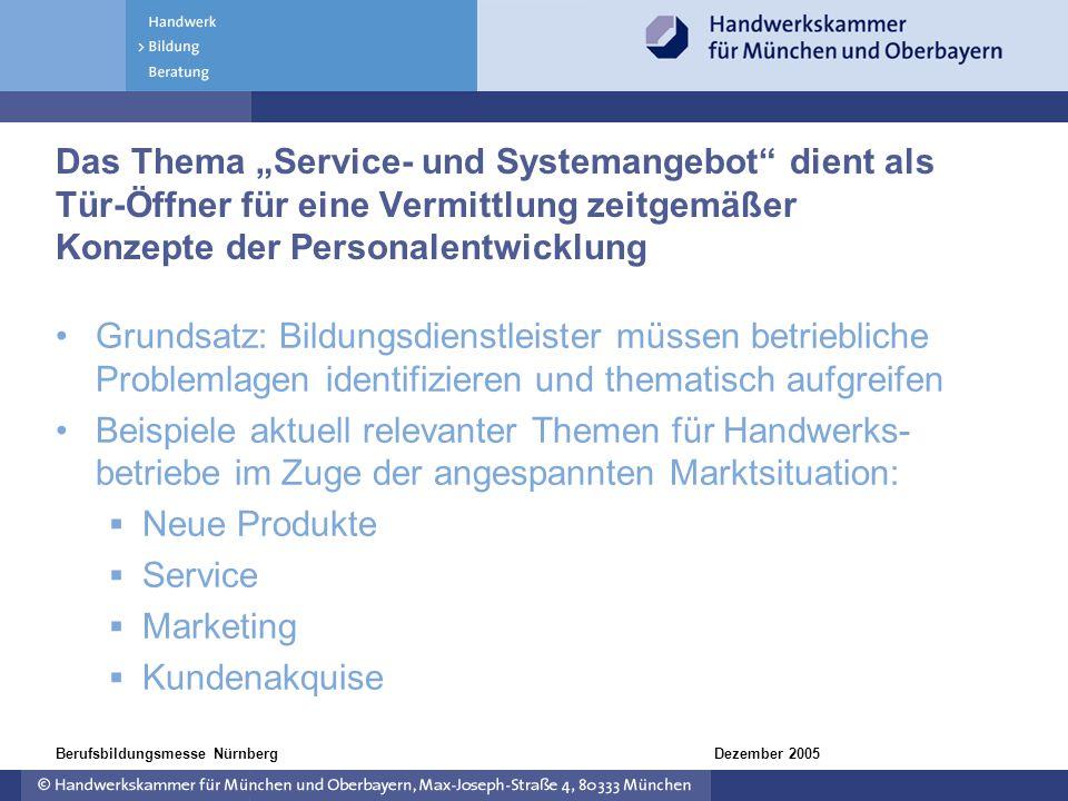 Dezember 2005Berufsbildungsmesse Nürnberg Das Thema Service- und Systemangebot dient als Tür-Öffner für eine Vermittlung zeitgemäßer Konzepte der Pers