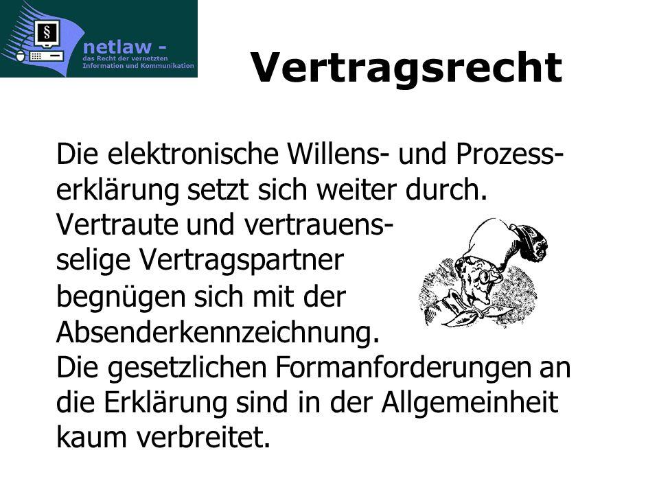 Vertragsrecht Die elektronische Willens- und Prozess- erklärung setzt sich weiter durch.