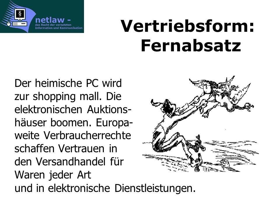 Vertriebsform: Fernabsatz Der heimische PC wird zur shopping mall.