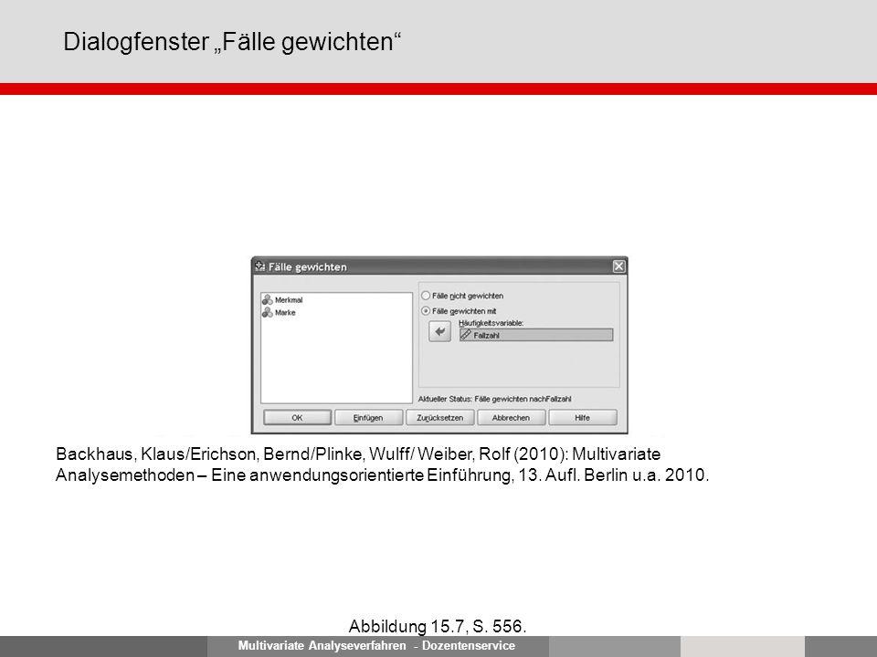 Multivariate Analyseverfahren - Dozentenservice Dialogfenster Fälle gewichten Abbildung 15.7, S.