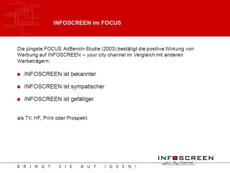 Image der Sujets nach Werbeträgern Werbung auf INFOSCREEN wird am sympatischsten erlebt Quelle: FOCUS AdBench-Studie 2003