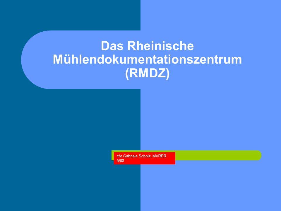 Das Rheinische Mühlendokumentationszentrum (RMDZ) c/o Gabriele Scholz, MVRER 5/08