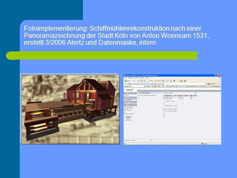 Fotoimplementierung: Schiffmühlenrekonstruktion nach einer Panoramazeichnung der Stadt Köln von Anton Woensam 1531, erstellt 3/2006 Alertz und Datenma