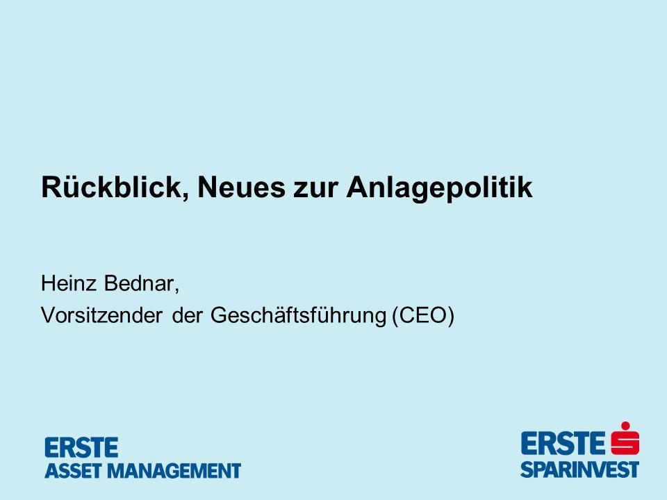 Rückblick, Neues zur Anlagepolitik Heinz Bednar, Vorsitzender der Geschäftsführung (CEO)