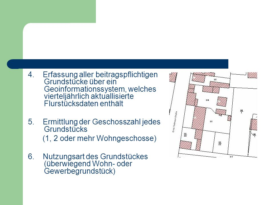 Beispielrechnung Kosten der Baumaßnahme = 100.000 Anliegeranteil davon 40% = 40.000 Fördermittel gesamt = 30.000 davon für Anlieger ½ = 15.000 Anliegeranteil Baumaßnahme – Anteil Fördermittel = 40.000 - 15.000 Anliegeranteil an Baumaßnahme = 25.000 Gesamtfläche aller beitragspflichtigen Grundstücke = 100.000 m² Beitragssatz = 25.000 : 100.000 m² = 0,25 /m² Bei 1 Geschoss die Grundstücksfläche multipli.