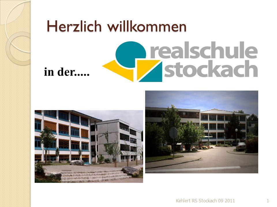 Herzlich willkommen Kehlert RS Stockach 09 20111 in der.....