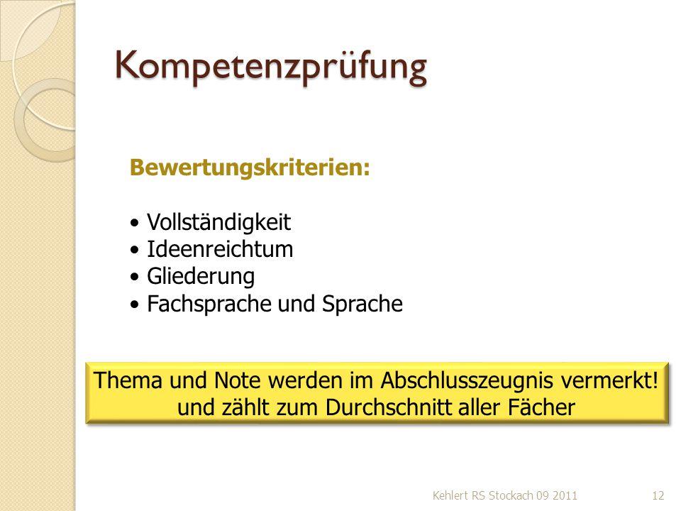 Kompetenzprüfung Kehlert RS Stockach 09 201112 Bewertungskriterien: Vollständigkeit Ideenreichtum Gliederung Fachsprache und Sprache Thema und Note we
