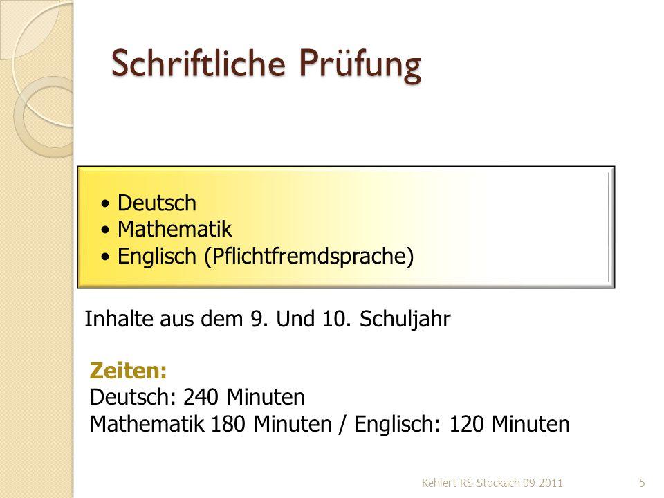 Schriftliche Prüfung Kehlert RS Stockach 09 20115 Deutsch Mathematik Englisch (Pflichtfremdsprache) Inhalte aus dem 9. Und 10. Schuljahr Zeiten: Deuts