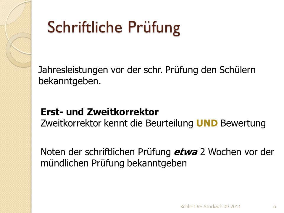 Schriftliche Prüfung Kehlert RS Stockach 09 20116 Erst- und Zweitkorrektor Zweitkorrektor kennt die Beurteilung UND Bewertung Jahresleistungen vor der