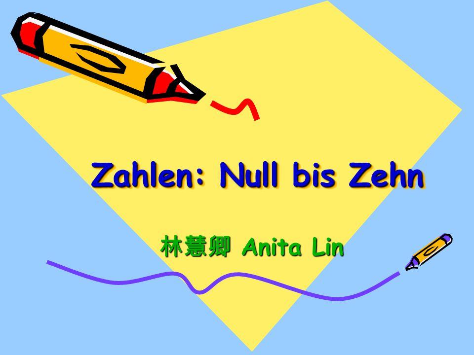 Zahlen: Null bis Zehn Anita Lin Anita Lin
