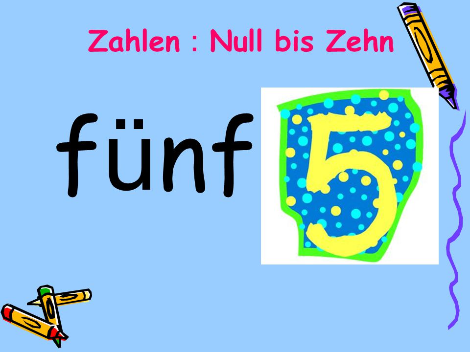 f ü nf Zahlen Null bis Zehn