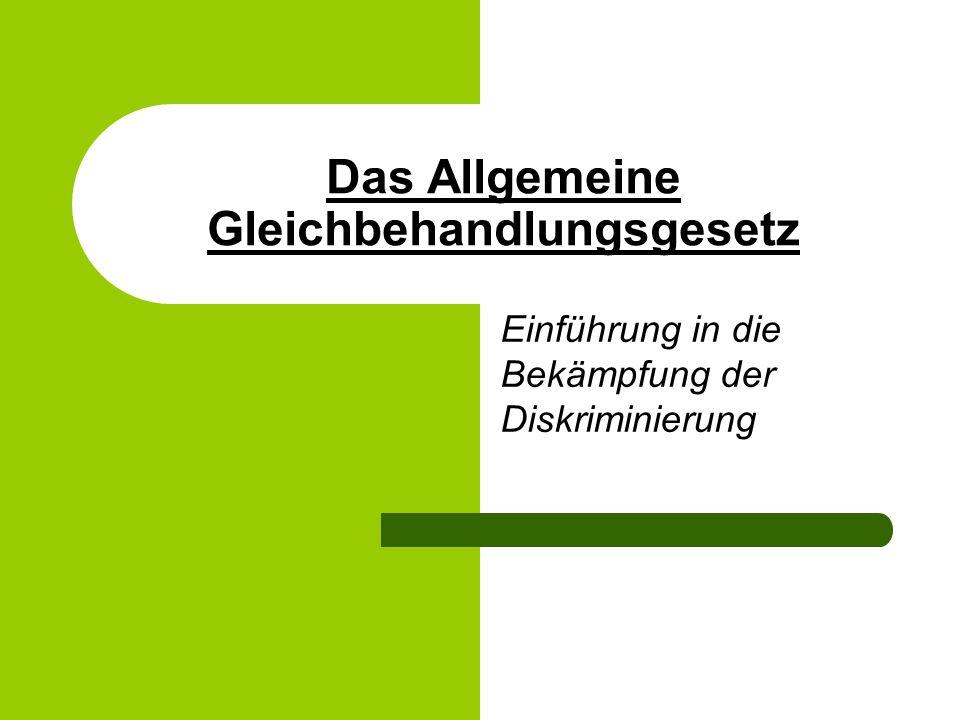 Das Allgemeine Gleichbehandlungsgesetz Einführung in die Bekämpfung der Diskriminierung