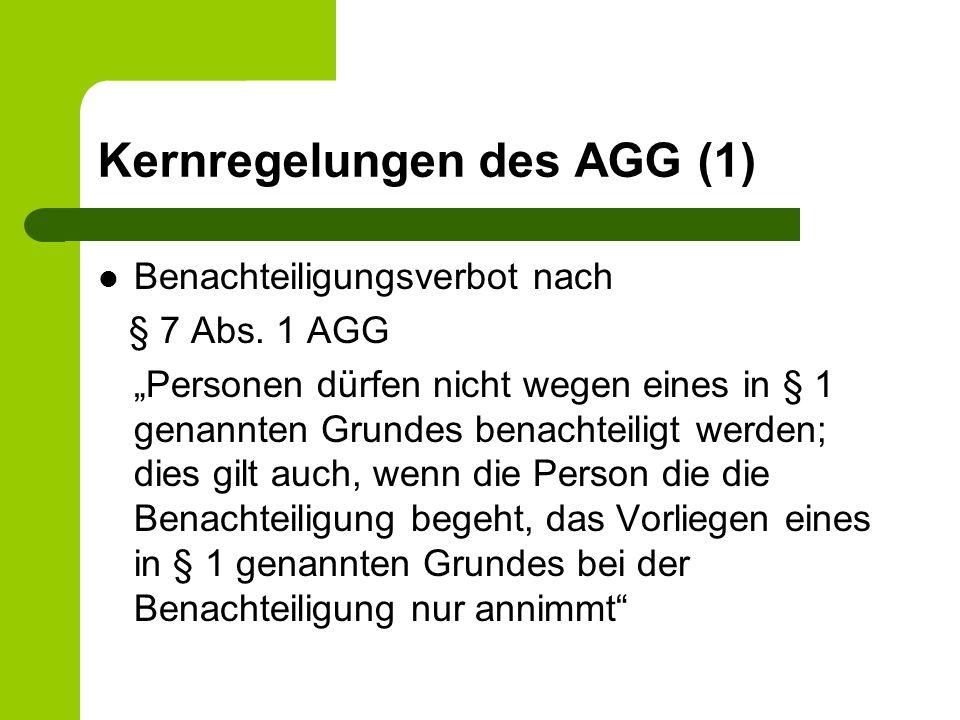 Kernregelungen des AGG (2) Organisationspflichten des Arbeitgebers §§ 11,12 AGG Neutrale Stellenausschreibungen Erforderliche Schutzmaßnahmen ergreifen Geeignete Schulung der Beschäftigten Innerbetriebliche Bekanntmachung des AGG Sanktionen/Bestrafungen durch Arbeitgeber