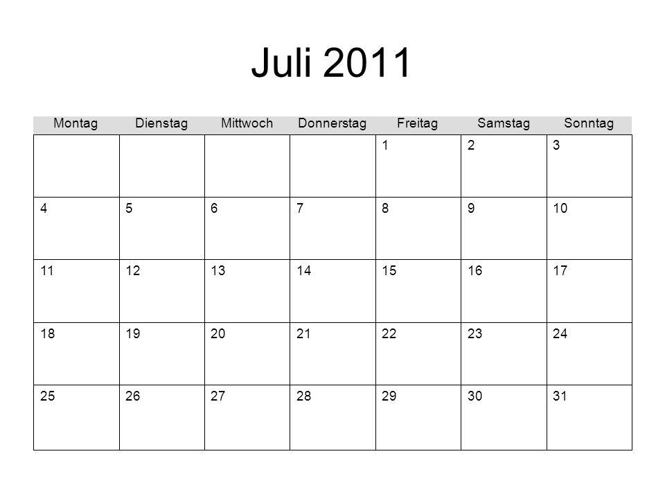 Juli 2011 31302928272625 24232221201918 17161514131211 10987654 321 SonntagSamstagFreitagDonnerstagMittwochDienstagMontag