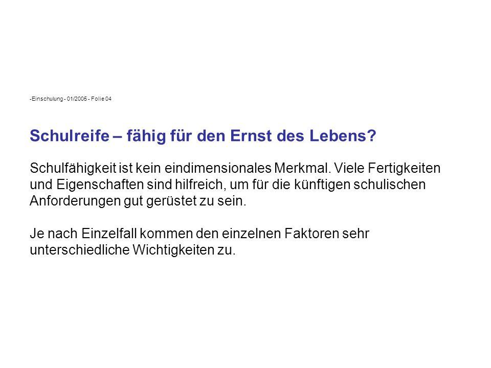 -Einschulung - 01/2005 - Folie 05 Grundlagen: Einschulung Kinder die bis zum 30.