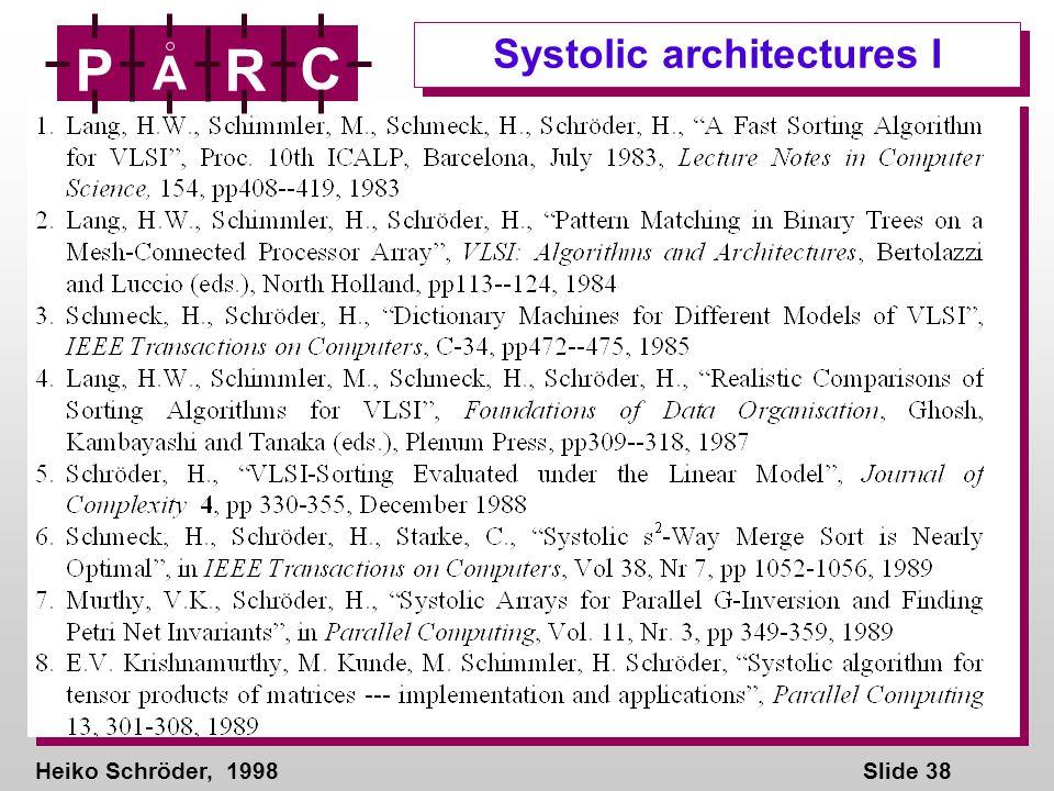 Heiko Schröder, 1998Slide 38 P A R C Systolic architectures I